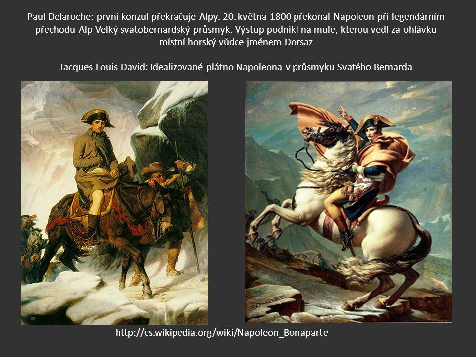 Paul Delaroche: první konzul překračuje Alpy. 20. května 1800 překonal Napoleon při legendárním přechodu Alp Velký svatobernardský průsmyk. Výstup pod