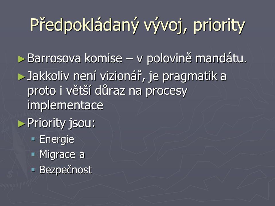 Předpokládaný vývoj, priority ► Barrosova komise – v polovině mandátu.