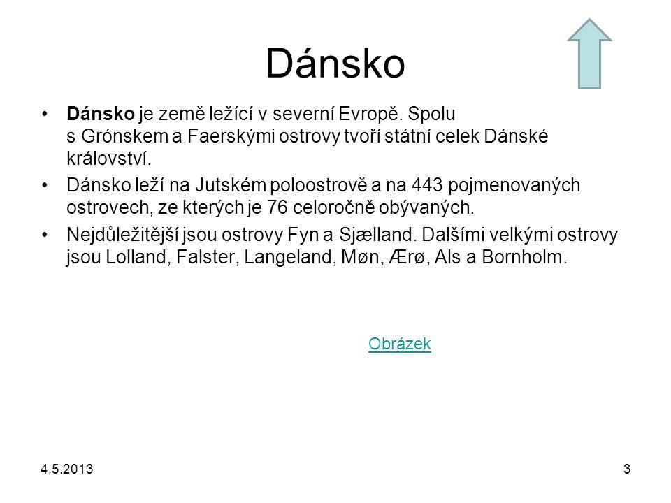 4.5.20133 Dánsko Dánsko je země ležící v severní Evropě.