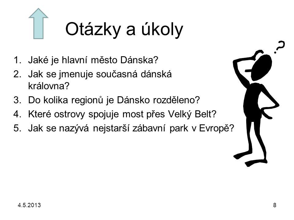 Otázky a úkoly 4.5.20138 1.Jaké je hlavní město Dánska.