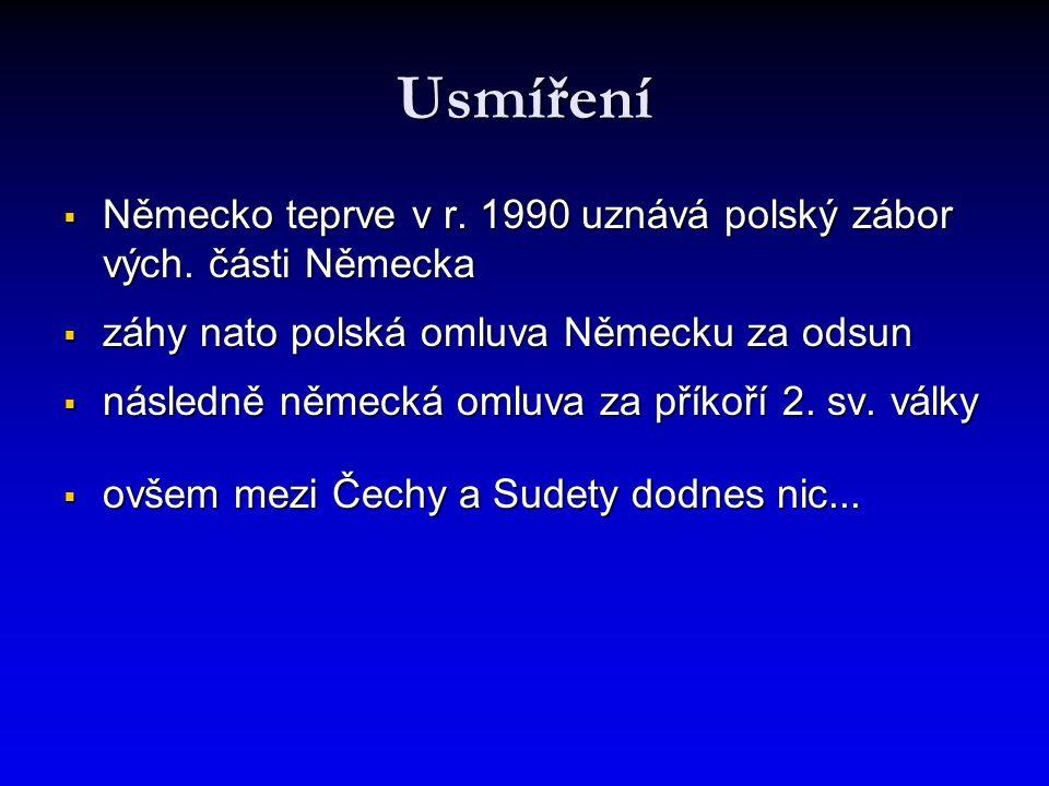 Usmíření  Německo teprve v r.1990 uznává polský zábor vých.