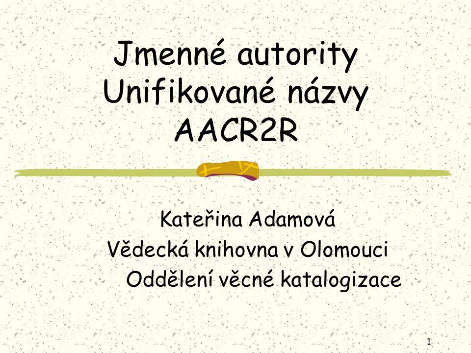 22 26.2A Odkazy viz ODKAZY VIZ - nepreferované podoby jmen směrují na preferovanou podobu jména nejsou propojené s bibliografickými záznamy pro rozdílná jména téhož autora (pseudonymy, jména z různých manželství, církevní jména) pro rozdílné formy téhož jména (úplnější formy jména, různá transliterace, jména v jiném jazyce)