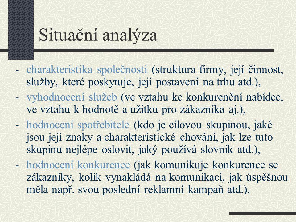 Situační analýza -charakteristika společnosti (struktura firmy, její činnost, služby, které poskytuje, její postavení na trhu atd.), -vyhodnocení služ