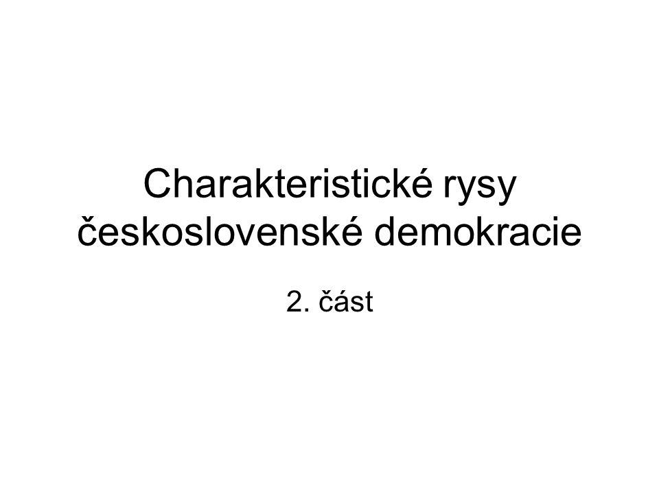 Charakteristické rysy československé demokracie 2. část