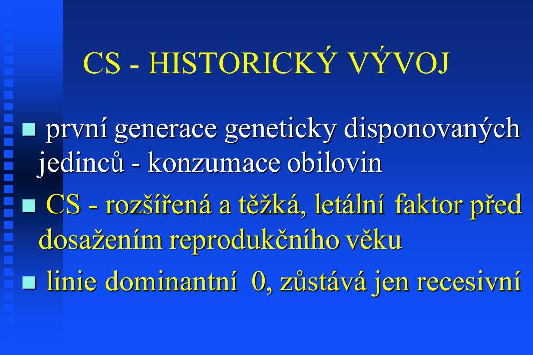 CS - HISTORICKÝ VÝVOJ první generace geneticky disponovaných jedinců - konzumace obilovin první generace geneticky disponovaných jedinců - konzumace o