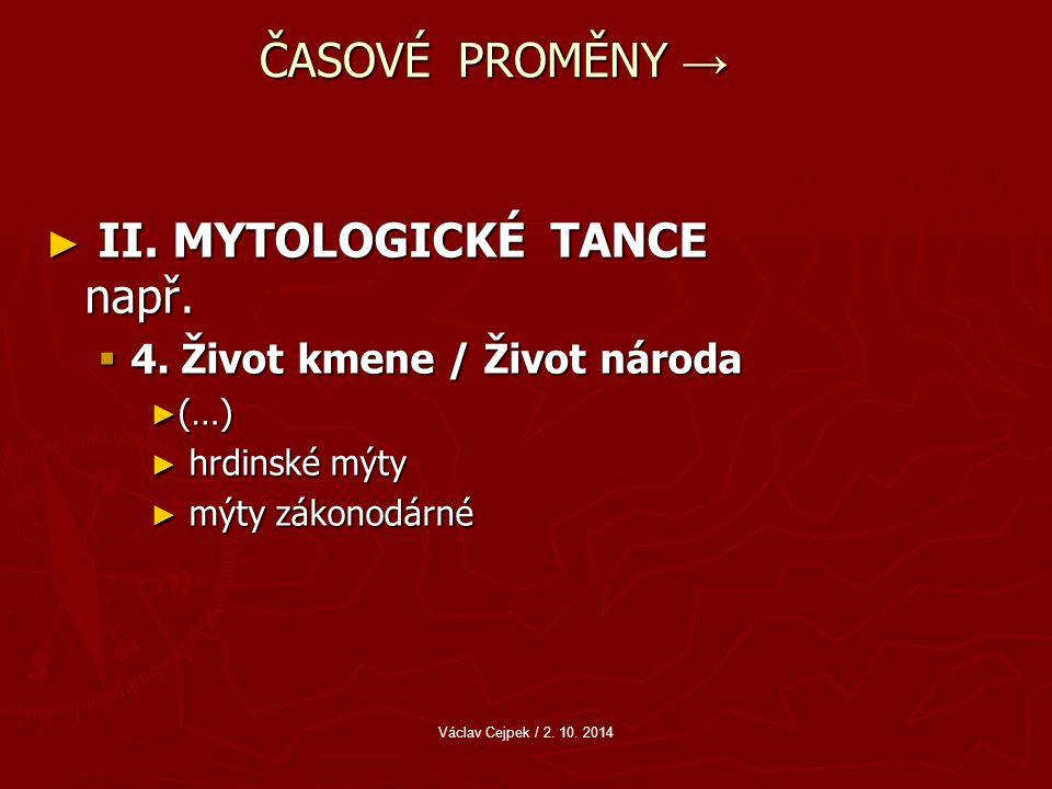 ČASOVÉ PROMĚNY → ► II.MYTOLOGICKÉ TANCE např.  4.