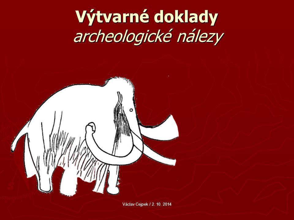 Výtvarné doklady archeologické nálezy Václav Cejpek / 2. 10. 2014