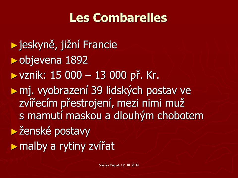 Les Combarelles ► jeskyně, jižní Francie ► objevena 1892 ► vznik: 15 000 – 13 000 př.
