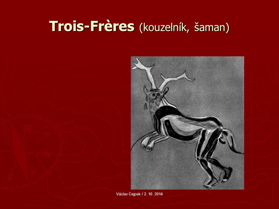 Trois-Frères (kouzelník, šaman) Václav Cejpek / 2. 10. 2014
