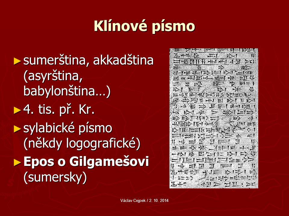 Klínové písmo ► sumerština, akkadština (asyrština, babylonština…) ► 4.