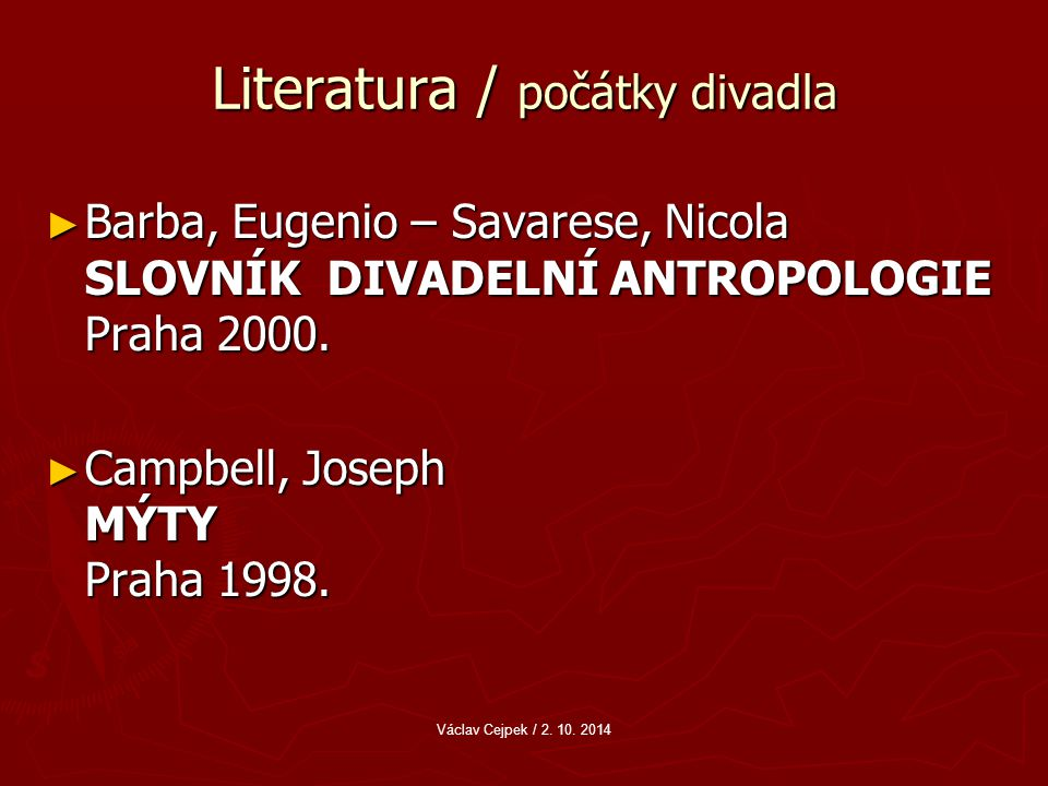 Literatura / počátky divadla ► Barba, Eugenio – Savarese, Nicola SLOVNÍK DIVADELNÍ ANTROPOLOGIE Praha 2000.