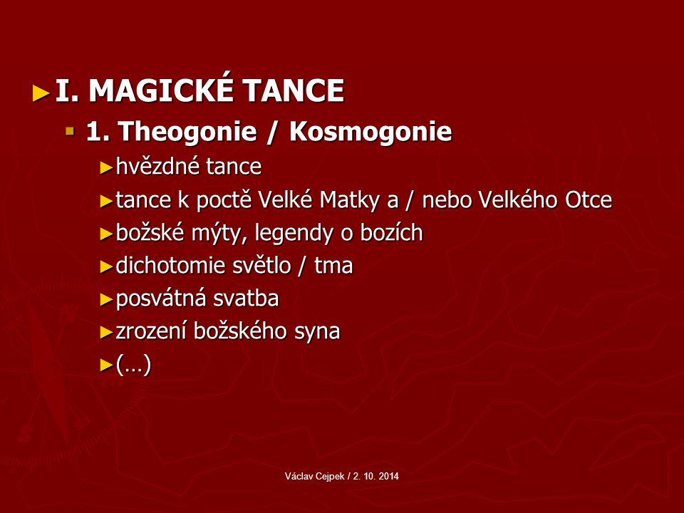 ► I.MAGICKÉ TANCE  1.