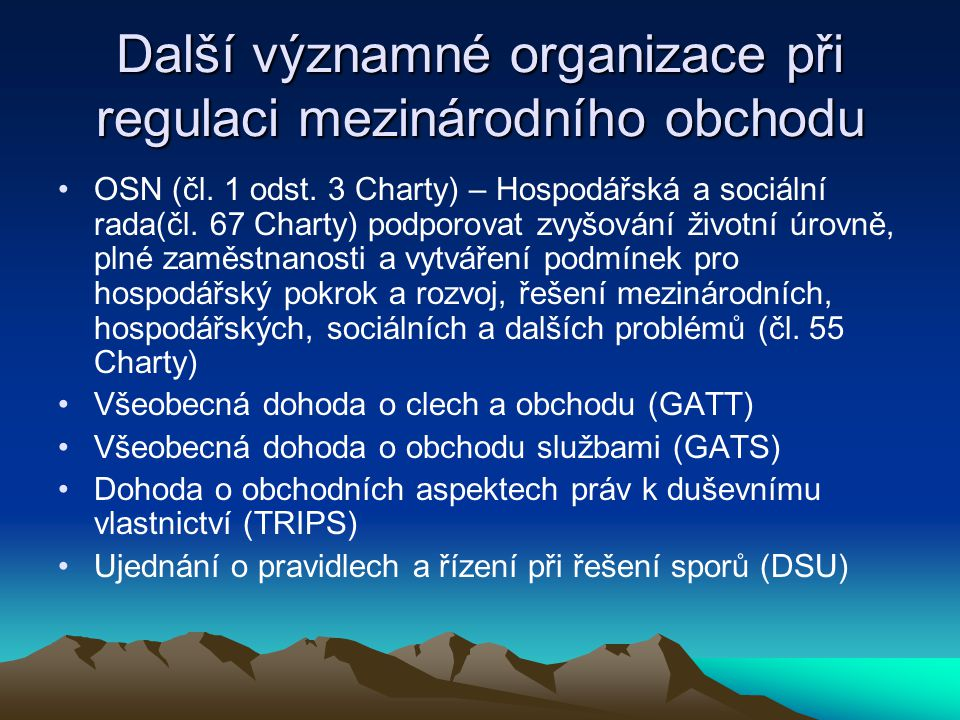 Další významné organizace při regulaci mezinárodního obchodu OSN (čl.