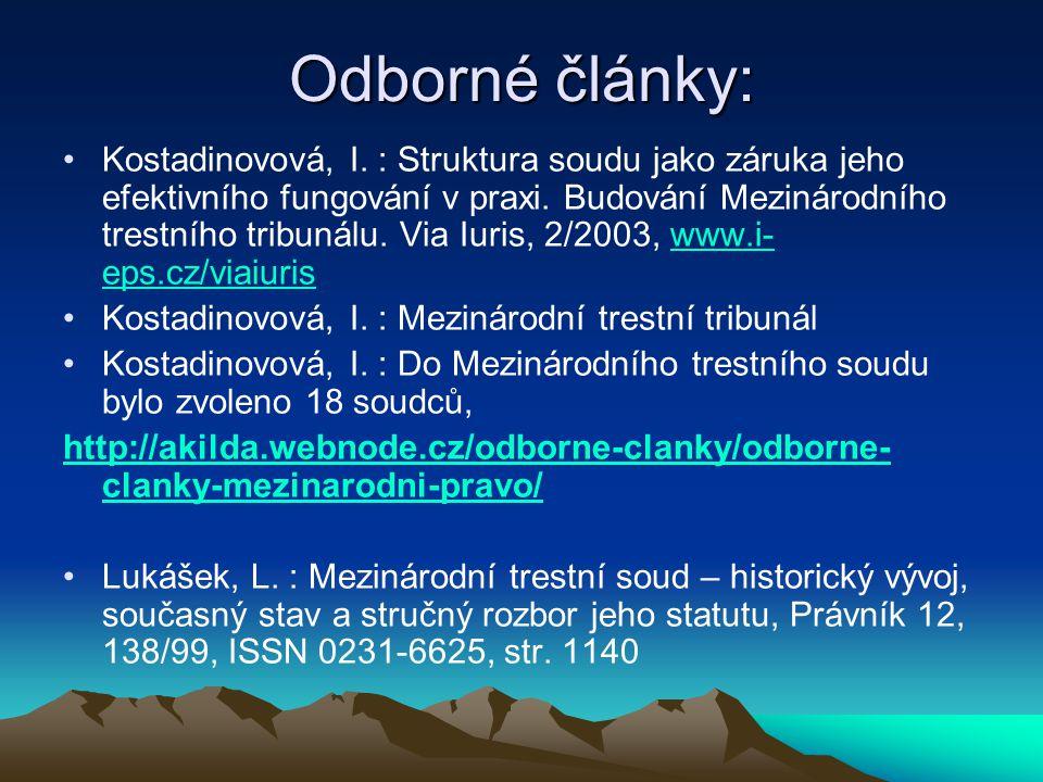 Odborné články: Kostadinovová, I. : Struktura soudu jako záruka jeho efektivního fungování v praxi. Budování Mezinárodního trestního tribunálu. Via Iu