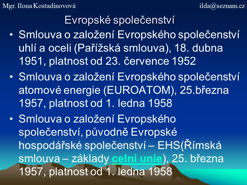 Evropské společenství Smlouva o založení Evropského společenství uhlí a oceli (Pařížská smlouva), 18.