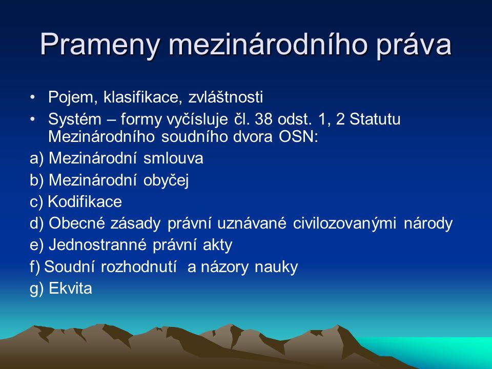 Prameny mezinárodního práva Pojem, klasifikace, zvláštnosti Systém – formy vyčísluje čl.