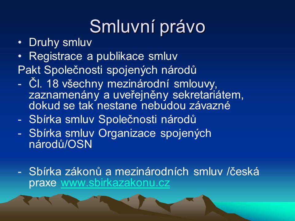Smluvní právo Druhy smluv Registrace a publikace smluv Pakt Společnosti spojených národů -Čl.