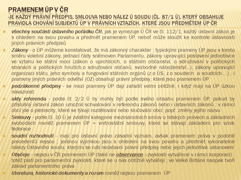  všechny součásti ústavního pořádku ČR, jak je vymezuje Ú ČR ve čl.