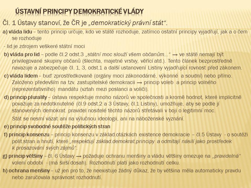 """Čl.1 Ústavy stanoví, že ČR je """"demokratický právní stát ."""