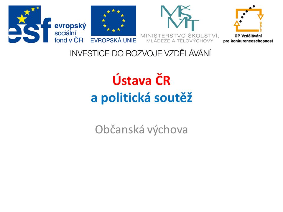Ústava ČR a politická soutěž Občanská výchova