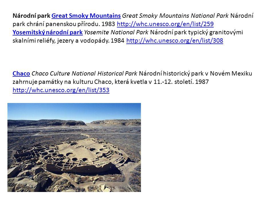 Národní park Great Smoky Mountains Great Smoky Mountains National Park Národní park chrání panenskou přírodu. 1983 http://whc.unesco.org/en/list/259Gr