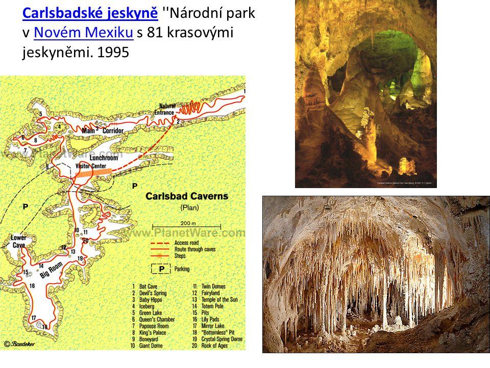 Carlsbadské jeskyněCarlsbadské jeskyně ''Národní park v Novém Mexiku s 81 krasovými jeskyněmi. 1995Novém Mexiku