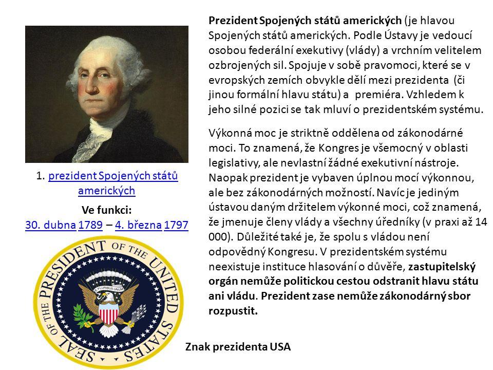 1. prezident Spojených států americkýchprezident Spojených států amerických Ve funkci: 30. dubna 1789 – 4. března 1797 30. dubna17894. března1797 Prez