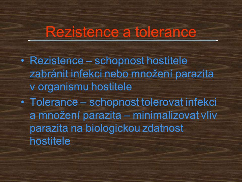 Rezistence a tolerance Rezistence – schopnost hostitele zabránit infekci nebo množení parazita v organismu hostitele Tolerance – schopnost tolerovat i