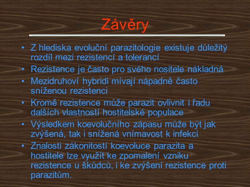 Závěry Z hlediska evoluční parazitologie existuje důležitý rozdíl mezi rezistencí a tolerancí Rezistence je často pro svého nositele nákladná Mezidruh