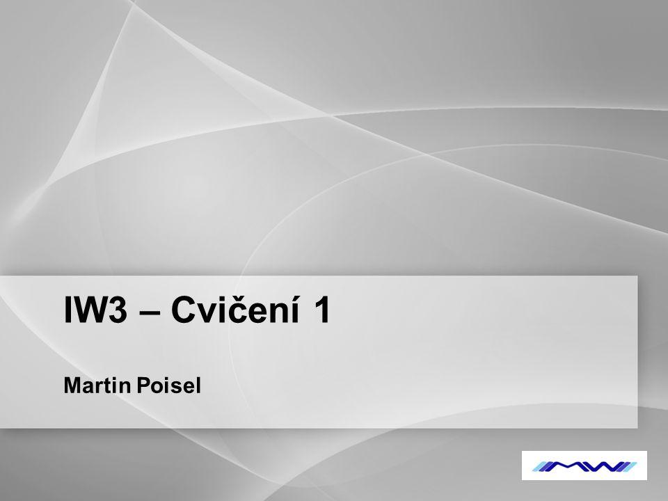 YOUR LOGO IW3 – Cvičení 1 Martin Poisel