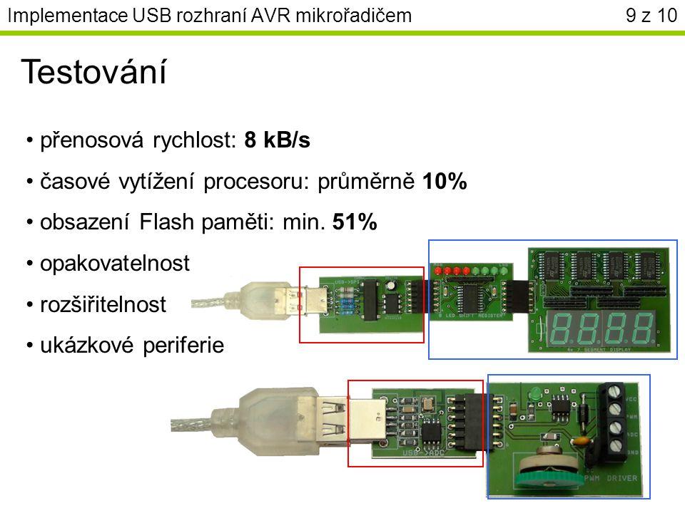 přenosová rychlost: 8 kB/s časové vytížení procesoru: průměrně 10% obsazení Flash paměti: min. 51% opakovatelnost rozšiřitelnost ukázkové periferie Im