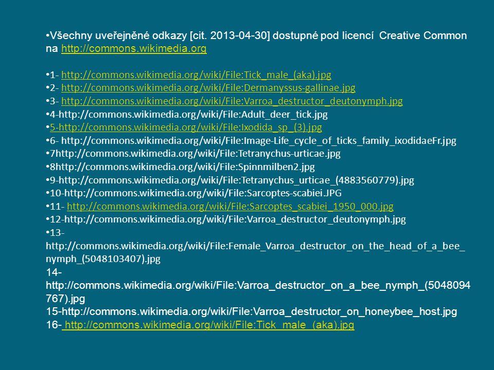 Všechny uveřejněné odkazy [cit. 2013-04-30] dostupné pod licencí Creative Common na http://commons.wikimedia.orghttp://commons.wikimedia.org 1- http:/