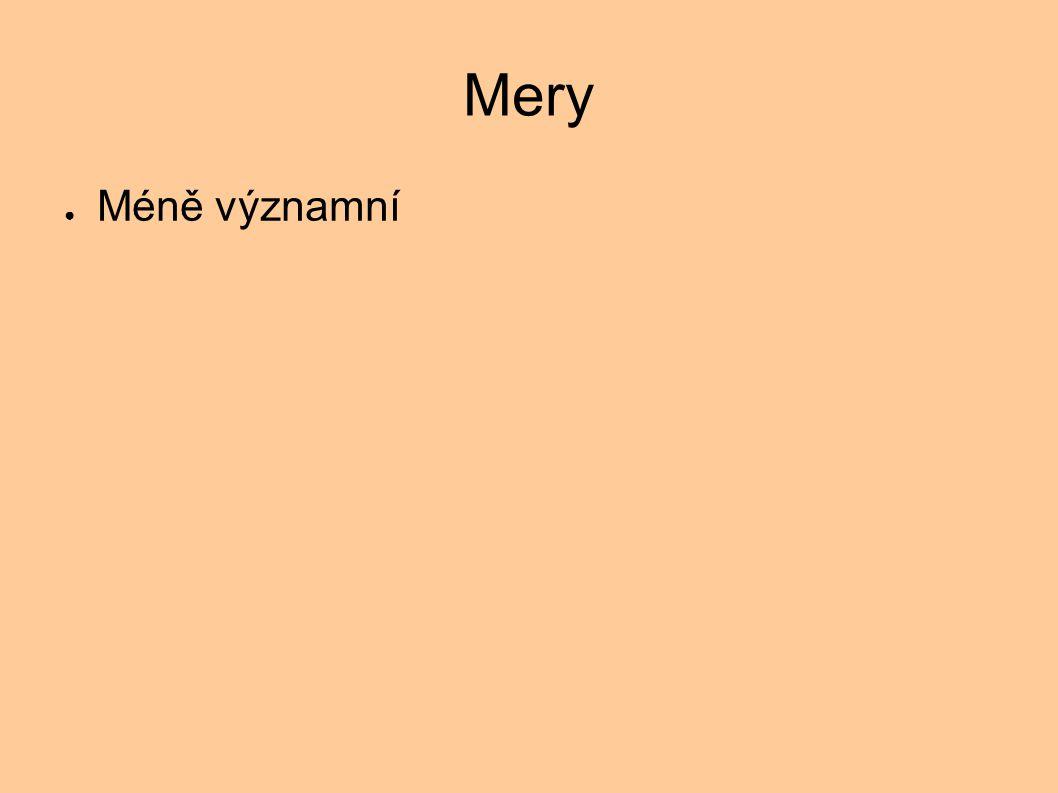 Mery ● Méně významní