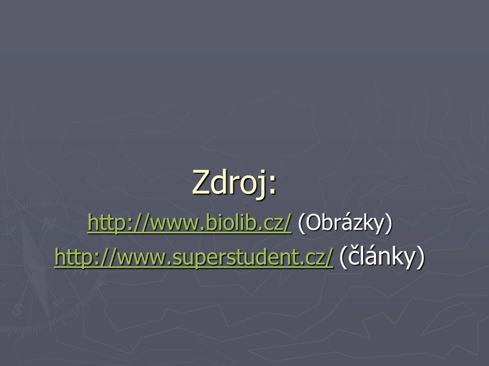 Zdroj: http://www.biolib.cz/http://www.biolib.cz/ (Obrázky) http://www.biolib.cz/ http://www.superstudent.cz/http://www.superstudent.cz/ (články) http://www.superstudent.cz/