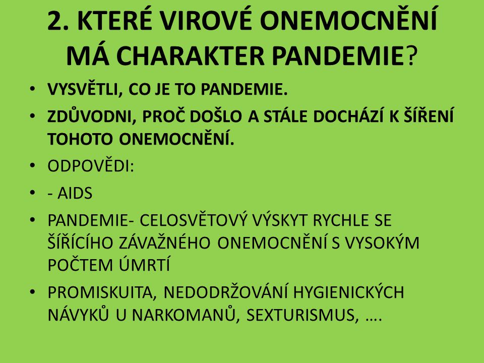 2. KTERÉ VIROVÉ ONEMOCNĚNÍ MÁ CHARAKTER PANDEMIE.