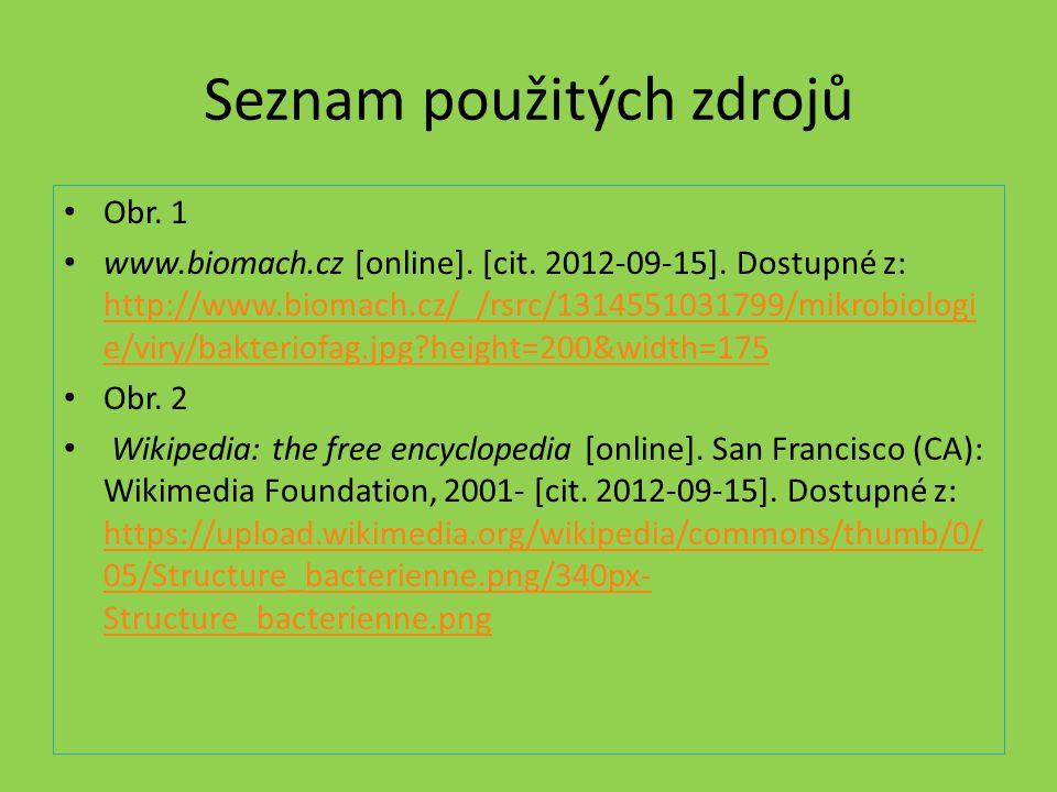 Seznam použitých zdrojů Obr. 1 www.biomach.cz [online].