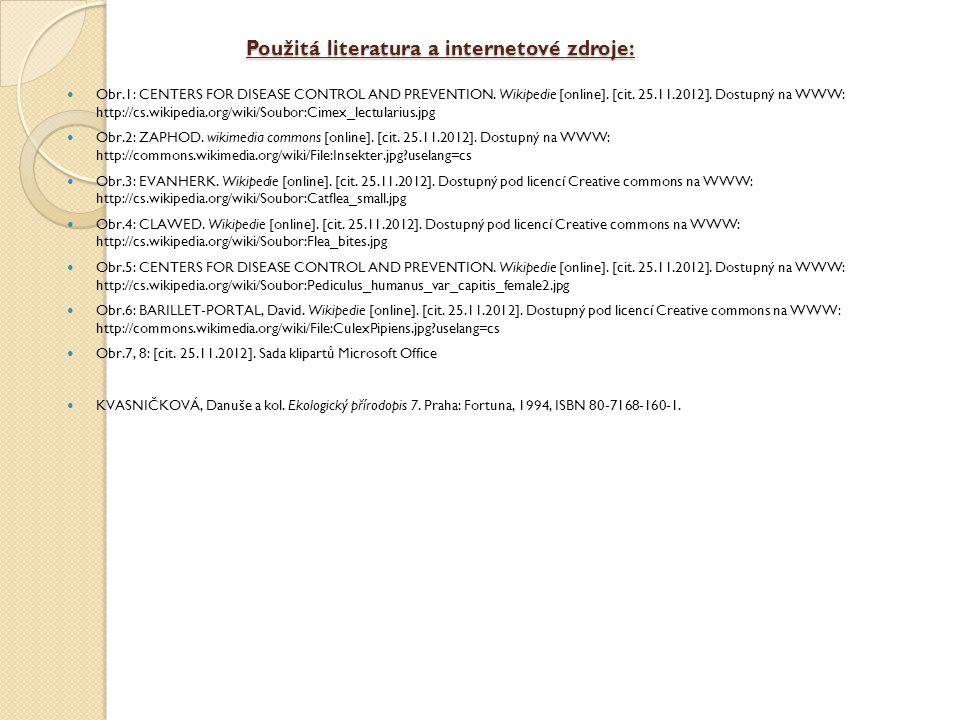 Použitá literatura a internetové zdroje: Obr.1: CENTERS FOR DISEASE CONTROL AND PREVENTION. Wikipedie [online]. [cit. 25.11.2012]. Dostupný na WWW: ht