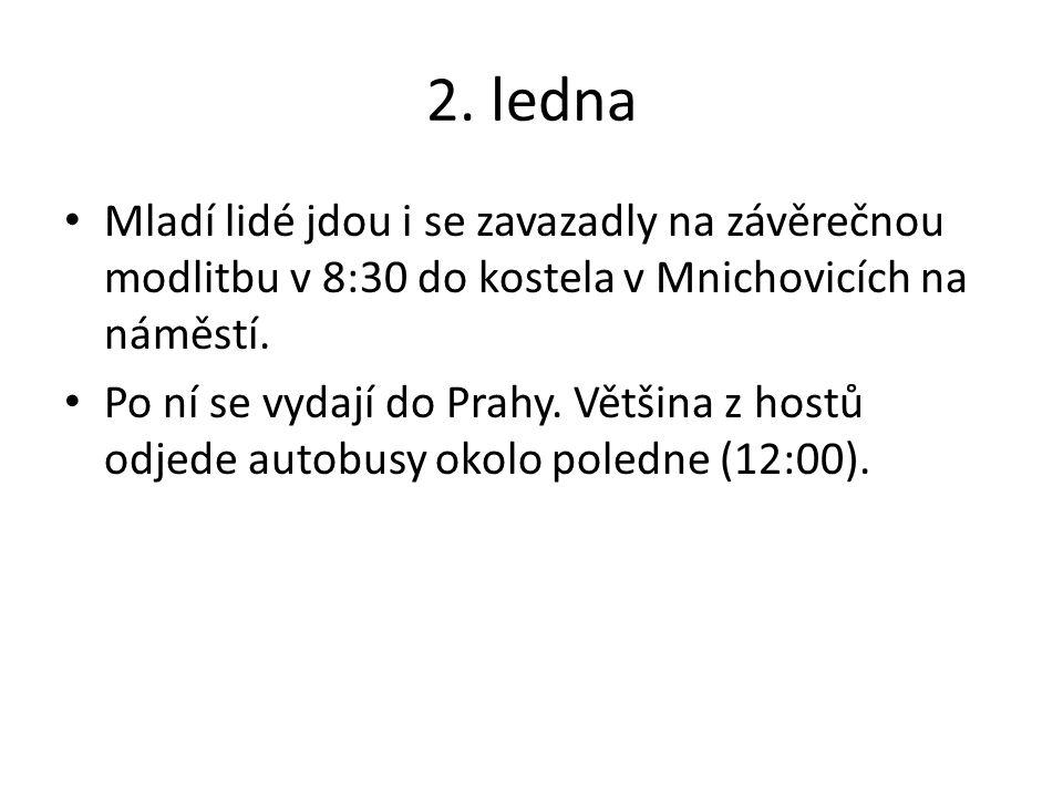 2. ledna Mladí lidé jdou i se zavazadly na závěrečnou modlitbu v 8:30 do kostela v Mnichovicích na náměstí. Po ní se vydají do Prahy. Většina z hostů