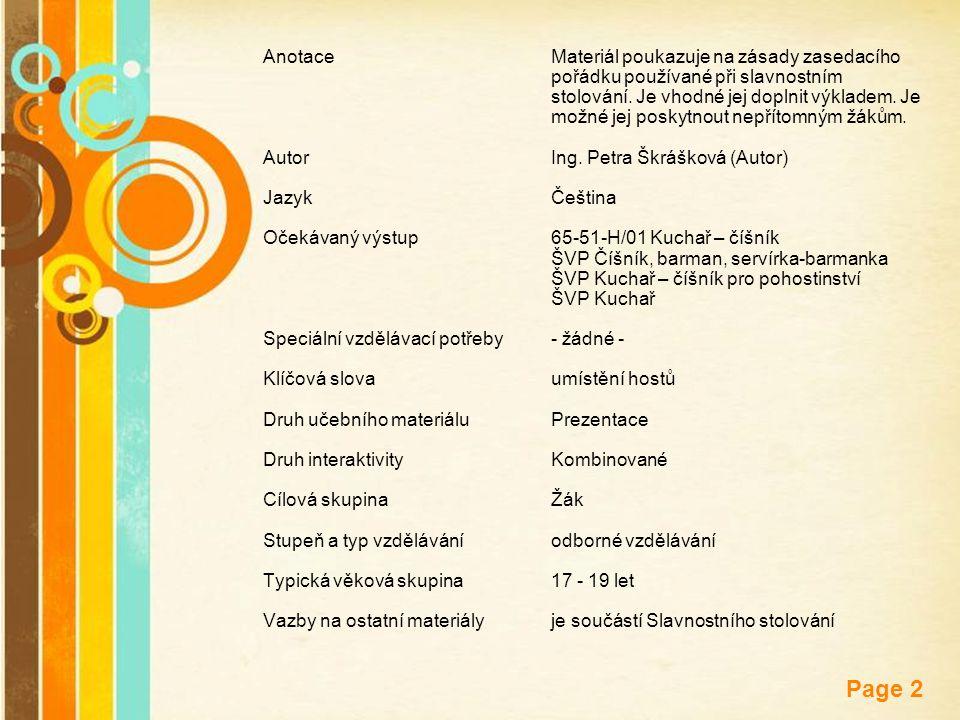 Free Powerpoint Templates Page 2 AnotaceMateriál poukazuje na zásady zasedacího pořádku používané při slavnostním stolování. Je vhodné jej doplnit výk