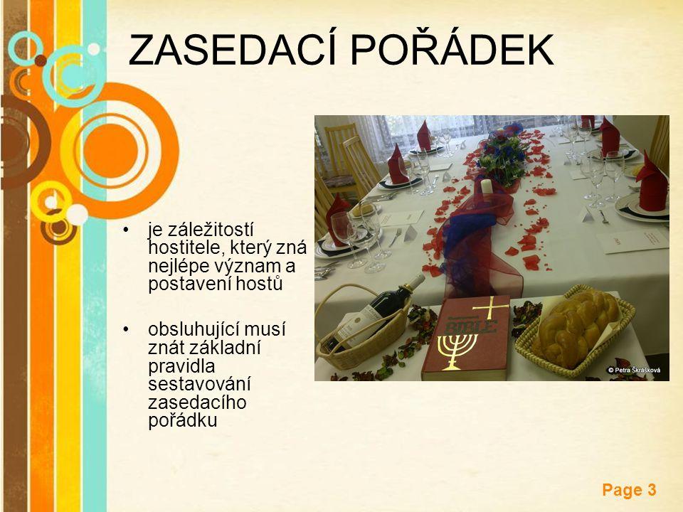 Free Powerpoint Templates Page 3 ZASEDACÍ POŘÁDEK je záležitostí hostitele, který zná nejlépe význam a postavení hostů obsluhující musí znát základní