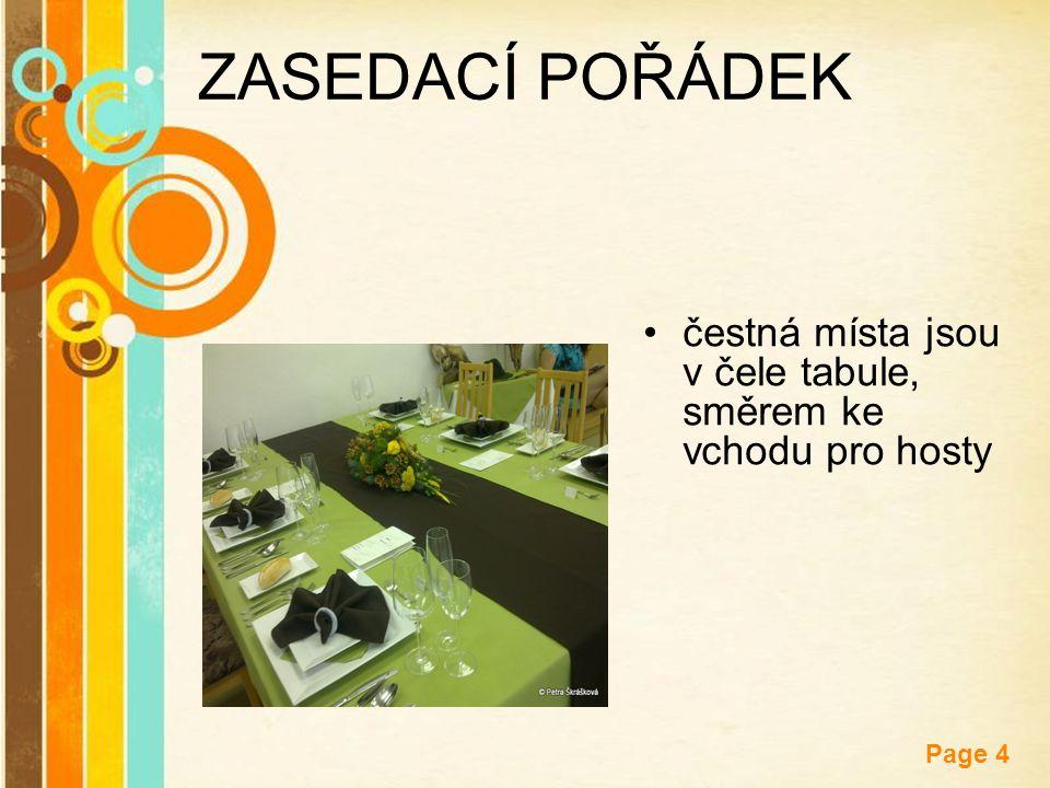 Free Powerpoint Templates Page 4 ZASEDACÍ POŘÁDEK čestná místa jsou v čele tabule, směrem ke vchodu pro hosty