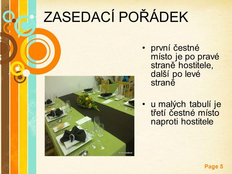 Free Powerpoint Templates Page 5 ZASEDACÍ POŘÁDEK první čestné místo je po pravé straně hostitele, další po levé straně u malých tabulí je třetí čestn