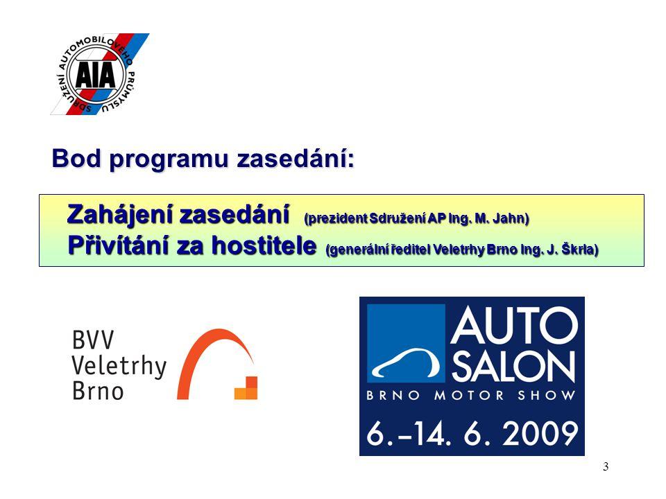 4 Bod programu zasedání: 1.Český automobilový průmysl v roce 2008 ● Ing.