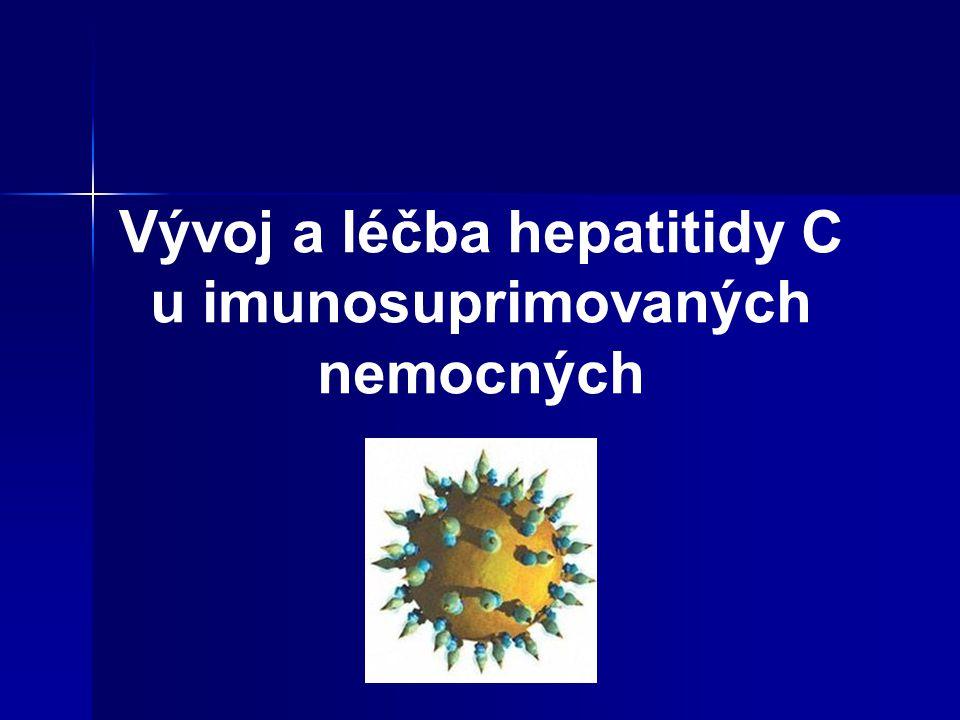Možnosti léčby HCV Standardem léčby Peginterferon α a ribavirin v redukované dávce Standardem léčby Peginterferon α a ribavirin v redukované dávce Biopsie před léčbou: vyloučí cirhózu, v současné době možnost transientní elastografie Biopsie před léčbou: vyloučí cirhózu, v současné době možnost transientní elastografie Obvykle léčeni pacienti s chronickou infekcí, akutní vzácně Obvykle léčeni pacienti s chronickou infekcí, akutní vzácně Nežádoucí účinky: f Nežádoucí účinky: flu-like syndrom, sepse, deprese, myelosuprese, rejekce afunkčního štěpu ledviny