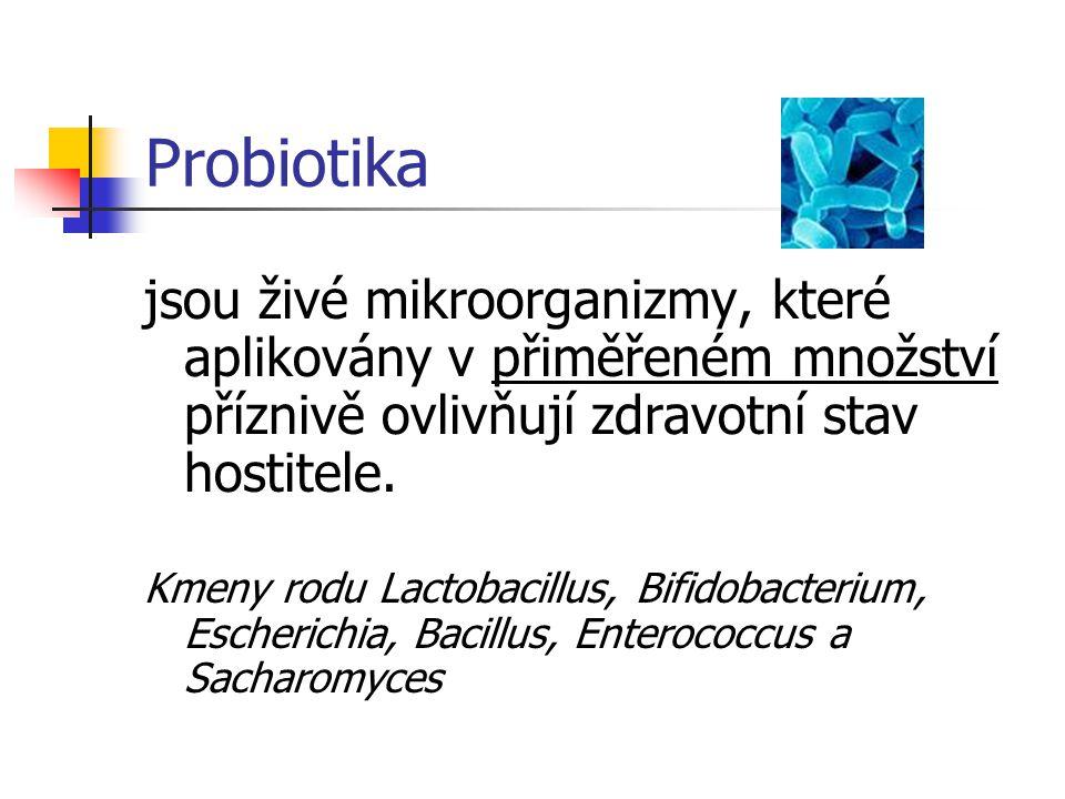 Probiotika jsou živé mikroorganizmy, které aplikovány v přiměřeném množství příznivě ovlivňují zdravotní stav hostitele. Kmeny rodu Lactobacillus, Bif