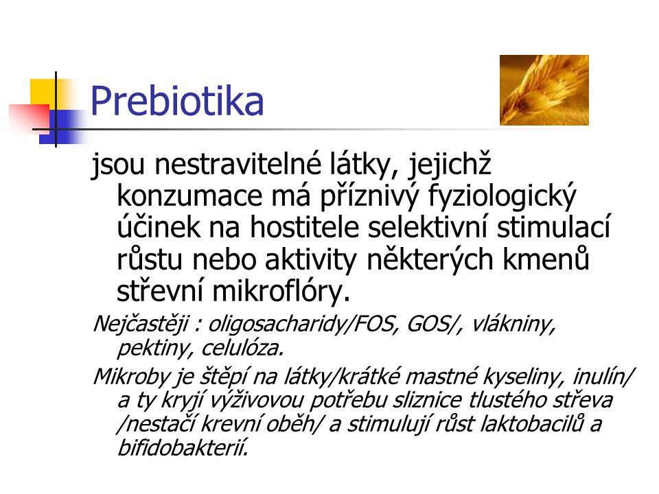 Prebiotika jsou nestravitelné látky, jejichž konzumace má příznivý fyziologický účinek na hostitele selektivní stimulací růstu nebo aktivity některých