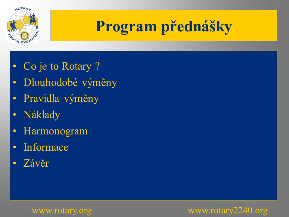 Program přednášky Co je to Rotary .