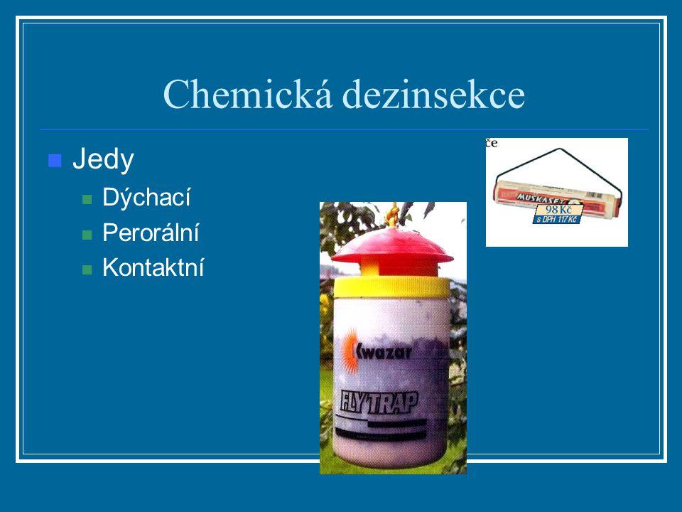 Chemická dezinsekce Jedy Dýchací Perorální Kontaktní