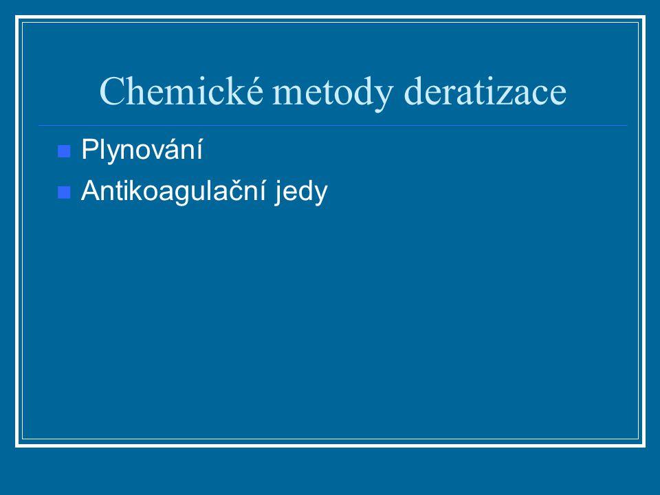 Chemické metody deratizace Plynování Antikoagulační jedy