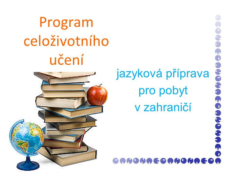 Program celoživotního učení jazyková příprava pro pobyt v zahraničí